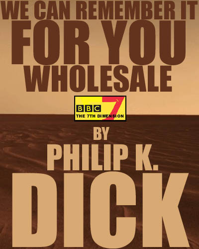 realities in we can remember it for you wholesale by philip k dick Save the collected stories of philip k dick to get e-mail alerts and  we can remember it for you wholesale  the shifting realities of philip k dick ~ lawrence.