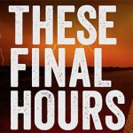 these_final_hours_trailer_t